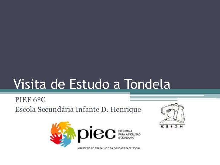 Visita de Estudo a TondelaPIEF 6ºGEscola Secundária Infante D. Henrique