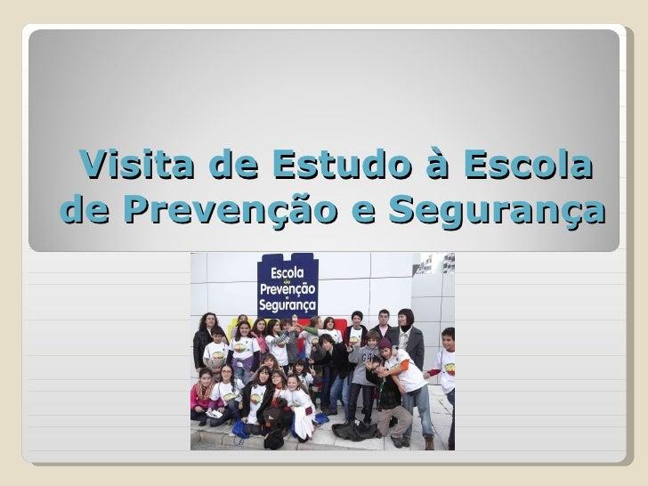 Visita de Estudo à Escola  de Prevenção e Segurança