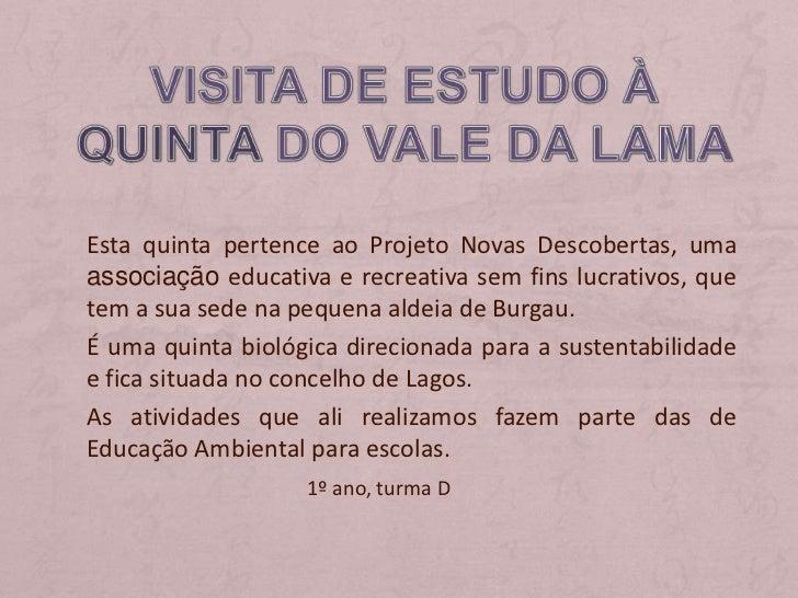 Visita de estudo à Quinta do Vale da Lama<br />Esta quinta pertence ao Projeto Novas Descobertas, uma associação educativa...