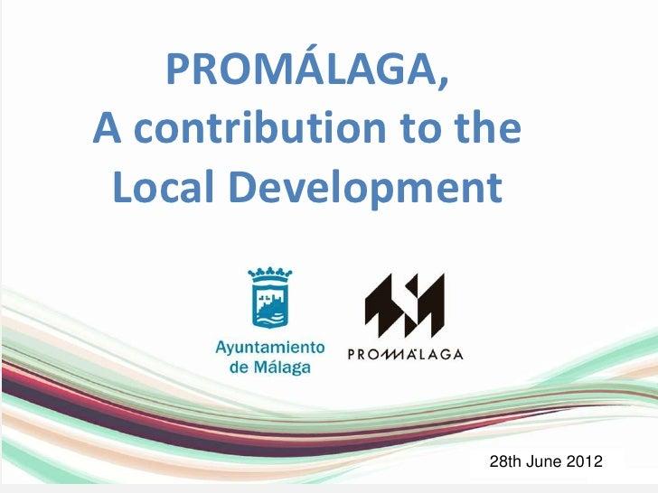 +                                        PROMALAGA        PROMÁLAGA,    A contribution to the       PROMÁLAGA     Local De...