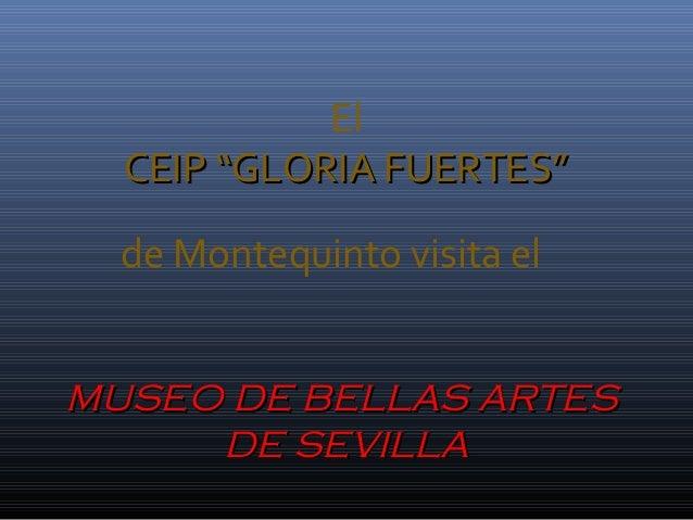 """El  CCEEIIPP """"""""GGLLOORRIIAA FFUUEERRTTEESS""""""""  de Montequinto visita el  MMUUSSEEOO DDEE BBEELLLLAASS AARRTTEESS  DDEE SSEE..."""