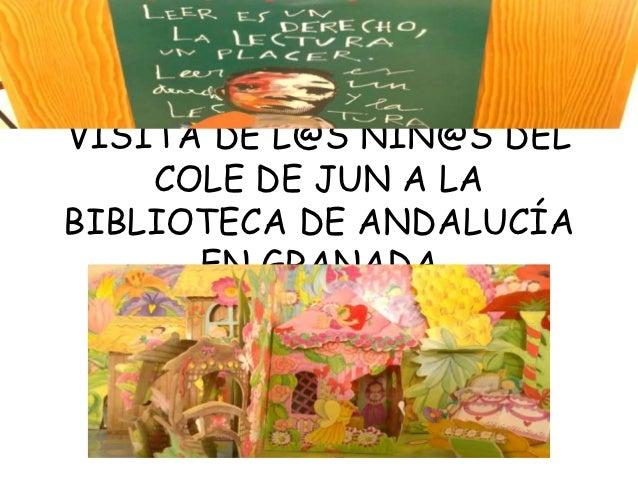 VISITA DE L@S NIÑ@S DEL    COLE DE JUN A LABIBLIOTECA DE ANDALUCÍA      EN GRANADA