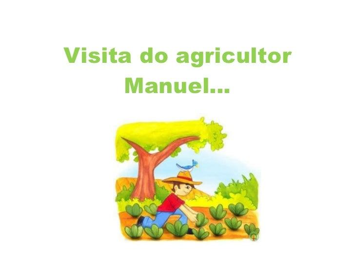 Visita do agricultor Manuel…