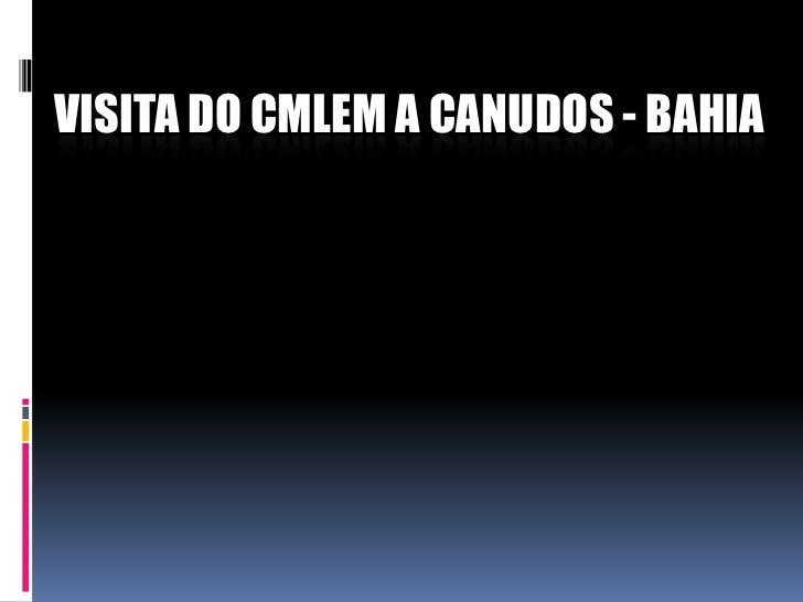 Visita do CMLEM a Canudos - Bahia<br />