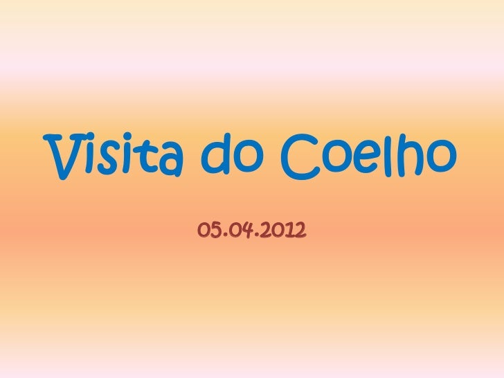 Visita do Coelho     05.04.2012