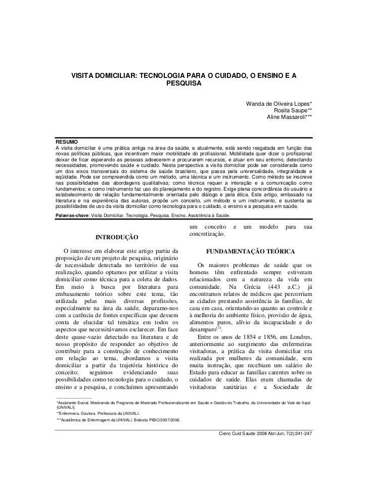 VISITA DOMICILIAR: TECNOLOGIA PARA O CUIDADO, O ENSINO E A                                PESQUISA                        ...