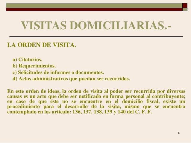 6 LA ORDEN DE VISITA. a) Citatorios. b) Requerimientos. c) Solicitudes de informes o documentos. d) Actos administrativos ...