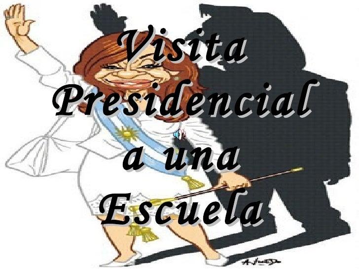 Visita Presidencial a una Escuela