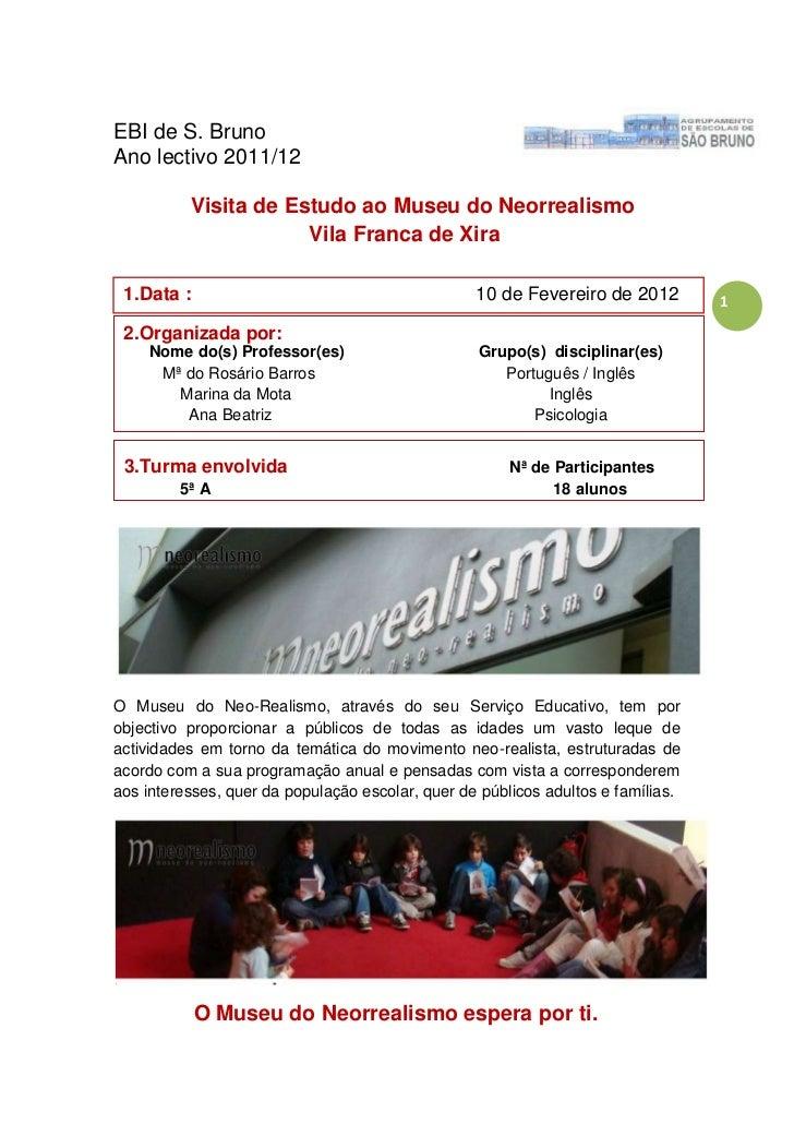 EBI de S. BrunoAno lectivo 2011/12          Visita de Estudo ao Museu do Neorrealismo                      Vila Franca de ...