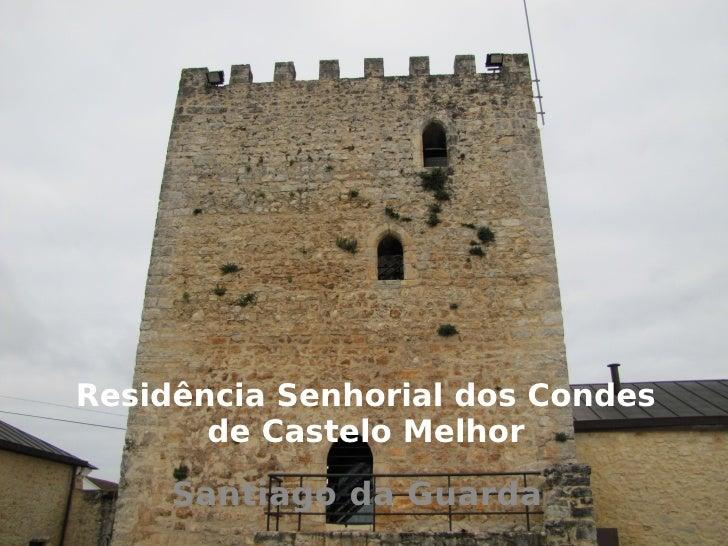 Residência Senhorial dos Condes       de Castelo Melhor     Santiago da Guarda