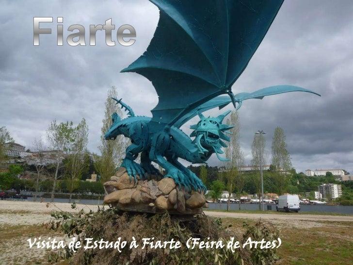 Fiarte<br />Visita de Estudo à Fiarte (Feira de Artes)<br />