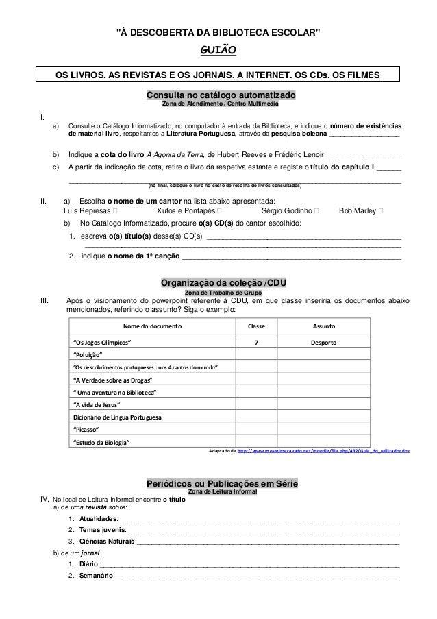 """""""À DESCOBERTA DA BIBLIOTECA ESCOLAR"""" GUIÃO Consulta no catálogo automatizado Zona de Atendimento / Centro Multimédia I. a)..."""