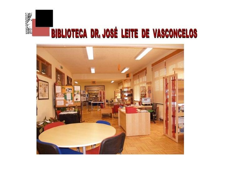BIBLIOTECA  DR. JOSÉ  LEITE  DE  VASCONCELOS