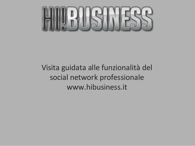 Visita guidata alle funzionalità del social network professionale www.hibusiness.it