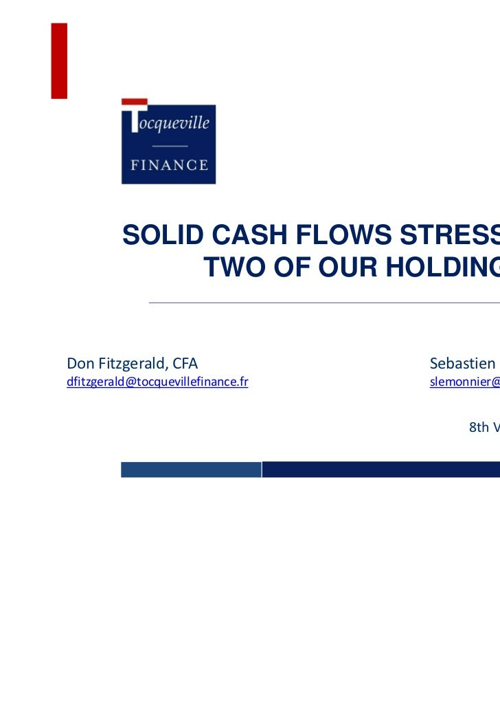 SOLID CASH FLOWS STRESS LESS -               TWO OF OUR HOLDINGSDon Fitzgerald, CFA                 Sebastien Lemonnierdfi...