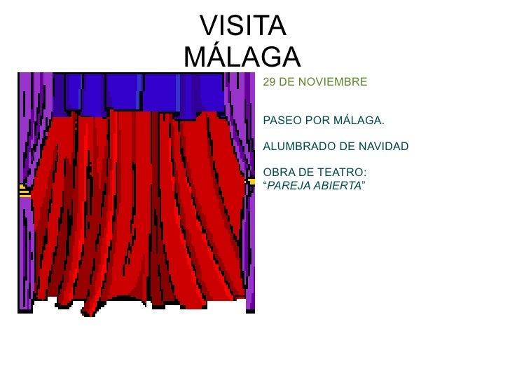 VISITA MÁLAGA <ul><li>29 DE NOVIEMBRE