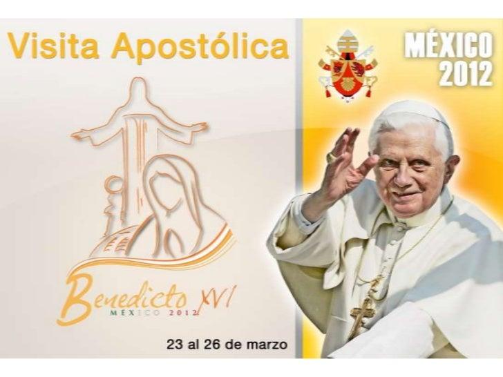 VISITA BENEDICTO XVI A MEXICO