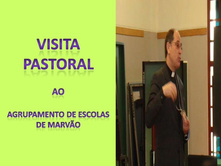 Visita Pastoral<br />Ao<br />Agrupamento de escolas<br />De marvão<br />