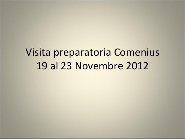 Visita preparatoria Comenius  19 al 23 Novembre 2012
