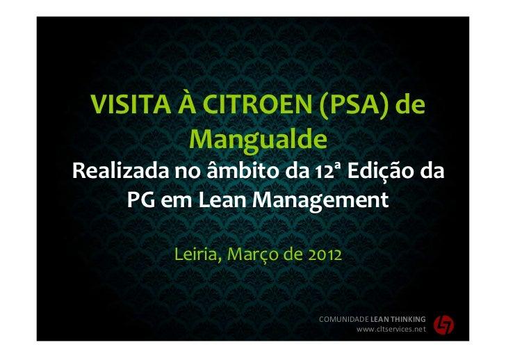 VISITA À CITROEN (PSA) de         MangualdeRealizada no âmbito da 12ª Edição da     PG em Lean Management         Leiria, ...