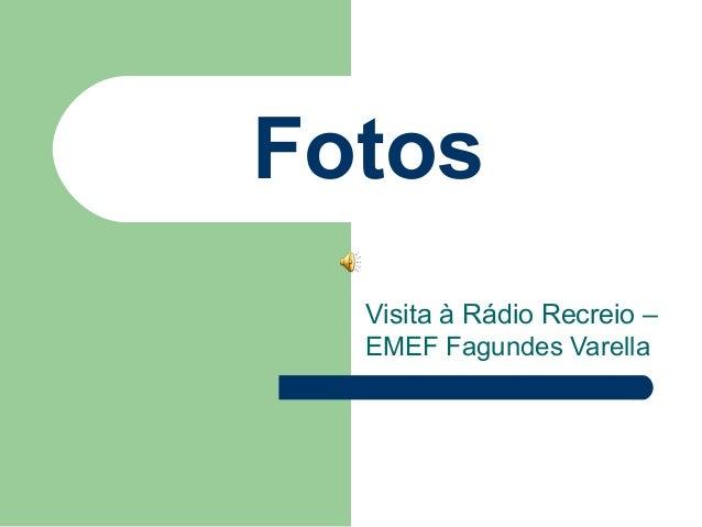 Fotos Visita à Rádio Recreio – EMEF Fagundes Varella