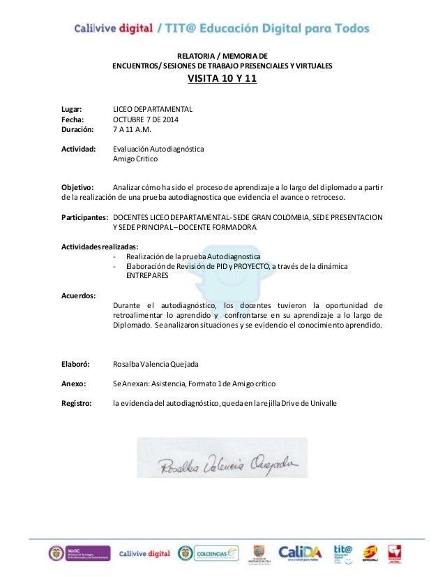 RELATORIA / MEMORIA DE  ENCUENTROS/ SESIONES DE TRABAJO PRESENCIALES Y VIRTUALES  VISITA 10 Y 11  Lugar: LICEO DEPARTAMENT...