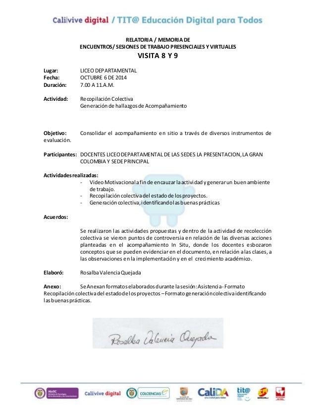 RELATORIA / MEMORIA DE  ENCUENTROS/ SESIONES DE TRABAJO PRESENCIALES Y VIRTUALES  VISITA 8 Y 9  Lugar: LICEO DEPARTAMENTAL...