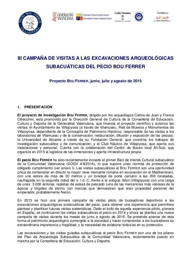 Colabora: III CAMPAÑA DE VISITAS A LAS EXCAVACIONES ARQUEOLÓGICAS SUBACUÁTICAS DEL PECIO BOU FERRER Proyecto BOU FERRER, j...