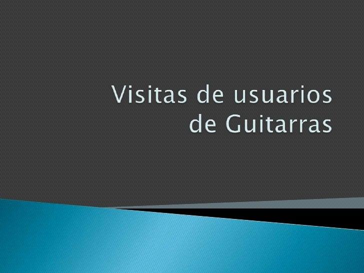 Visitas de usuariosde Guitarras<br />