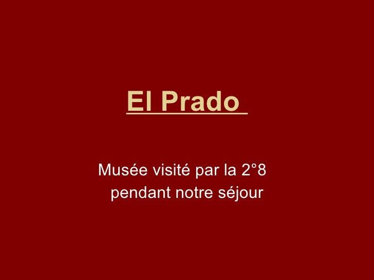 El Prado  Musée visité par la 2°8  pendant notre séjour