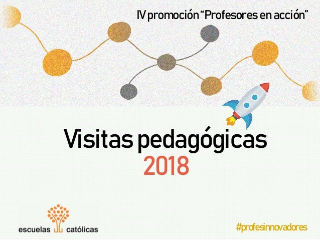 """Visitaspedagógicas 2018 #profesinnovadores IVpromoción""""Profesoresenacción"""""""