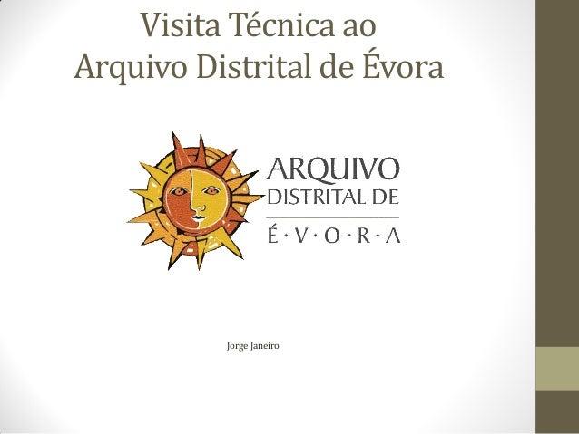 Visita Técnica ao Arquivo Distrital de Évora Jorge Janeiro