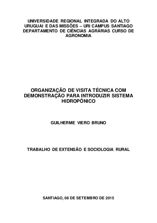 UNIVERSIDADE REGIONAL INTEGRADA DO ALTO URUGUAI E DAS MISSÕES – URI CAMPUS SANTIAGO DEPARTAMENTO DE CIÊNCIAS AGRÁRIAS CURS...