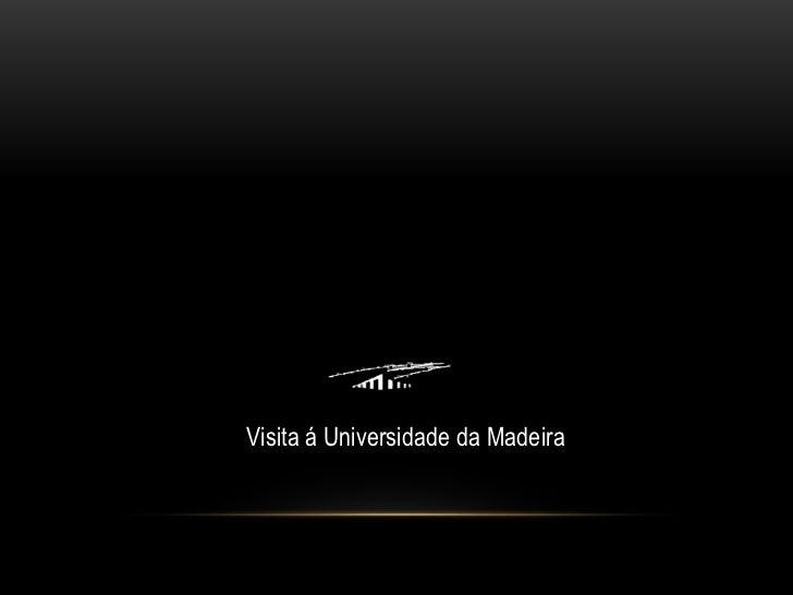 Visita á Universidade da Madeira