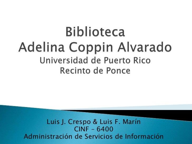 Luis J. Crespo & Luis F. Marín               CINF – 6400Administración de Servicios de Información