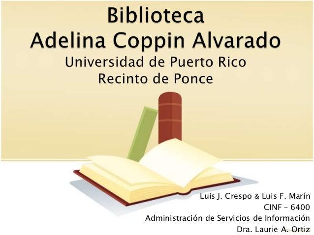 Luis J. Crespo & Luis F. Marín                               CINF – 6400Administración de Servicios de Información        ...