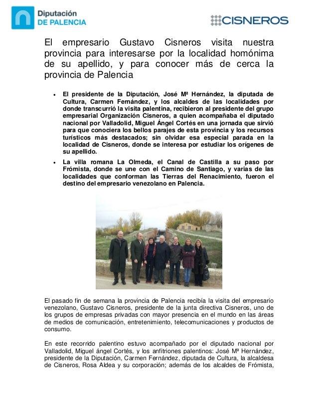 El empresario Gustavo Cisneros visita nuestra provincia para interesarse por la localidad homónima de su apellido, y para ...