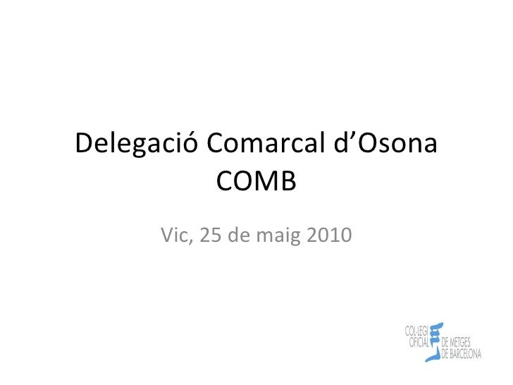 Delegació Comarcal d'Osona COMB Vic, 25 de maig 2010