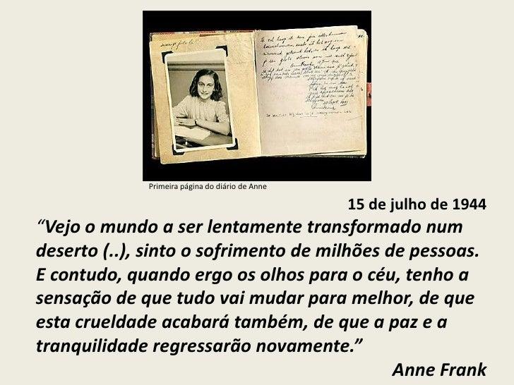 """Primeira página do diário de Anne                                                 15 de julho de 1944""""Vejo o mundo a ser l..."""