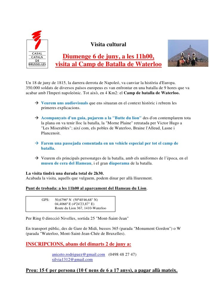 Visita cultural                      Diumenge 6 de juny, a les 11h00,                  visita al Camp de Batalla de Waterl...