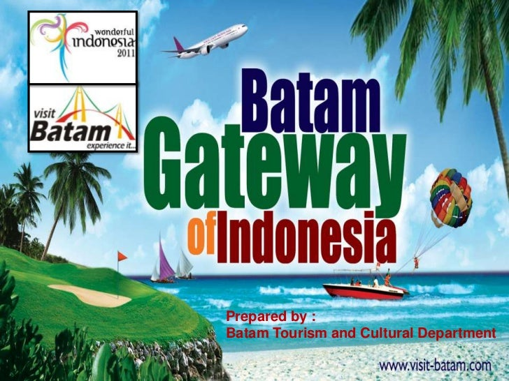 Prepared by :Batam Tourism and Cultural Department                                 1