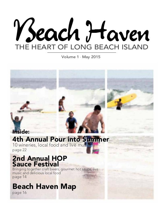 THE HEART OF LONG BEACH ISLAND Volume 1 • May 2015 4th Annual Pour into Summer Inside: 2nd Annual HOP Sauce Festival Bring...