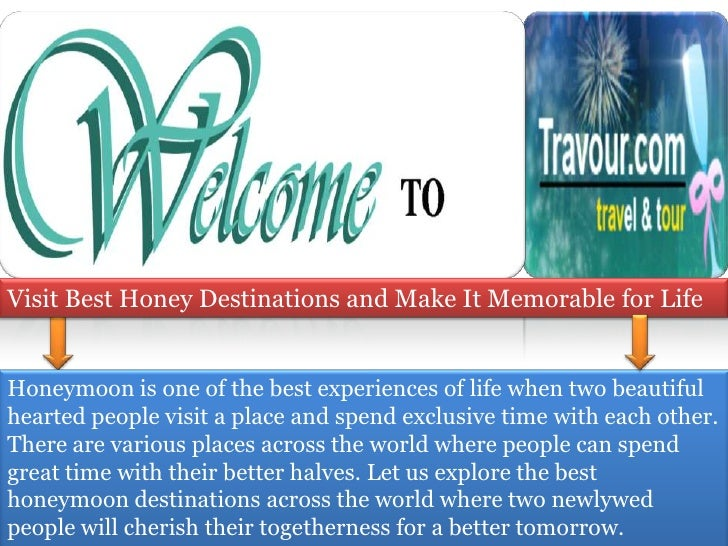 Visit Best Honey Destinations and Make It Memorable for LifeHoneymoon is one of the best experiences of life when two beau...