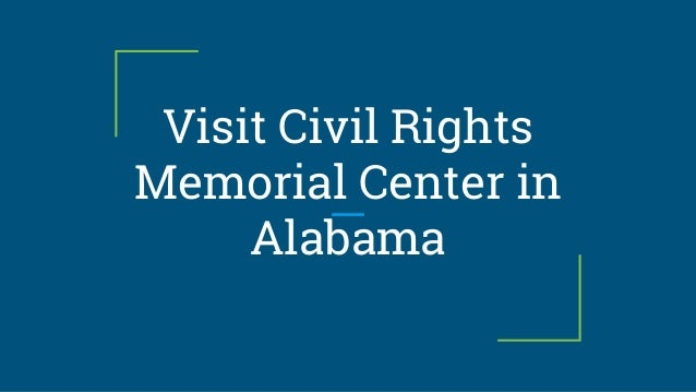 Visit Civil Rights Memorial Center in Alabama