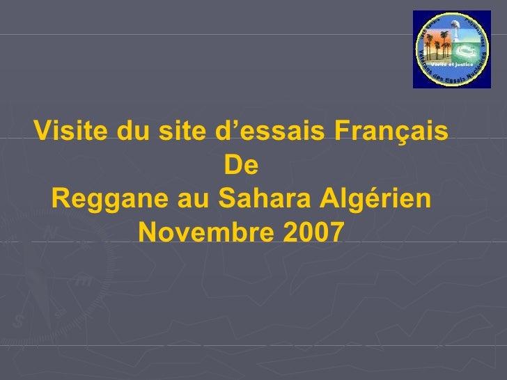 Visite du site d'essais Français De Reggane au Sahara Algérien Novembre   2007