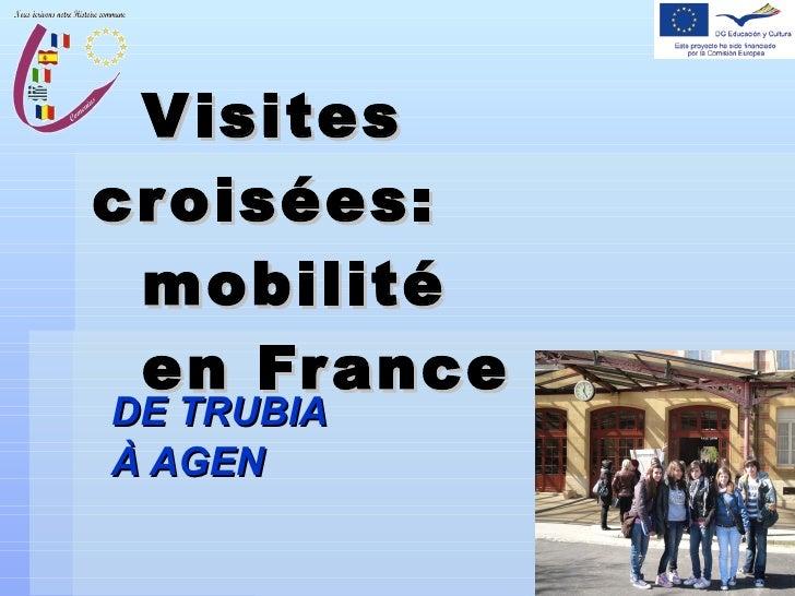Visites croisées:   mobilité    en France DE TRUBIA À AGEN