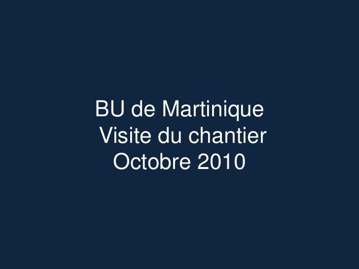 BU de Martinique Visite du chantierOctobre 2010<br />