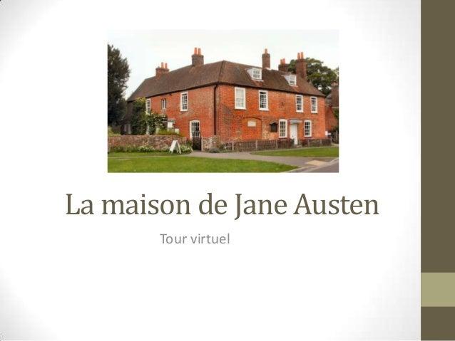 La maison de Jane Austen       Tour virtuel