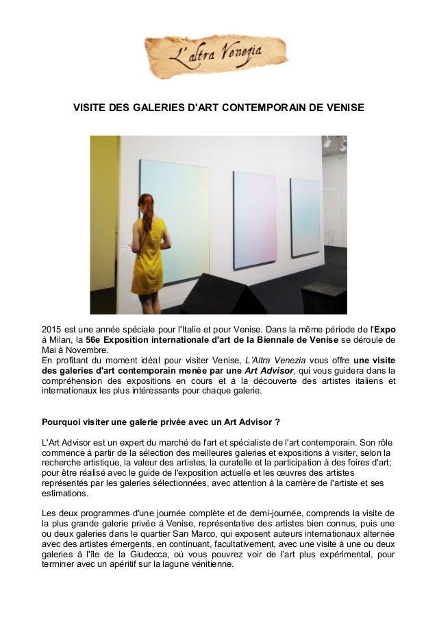 VISITE DES GALERIES D'ART CONTEMPORAIN DE VENISE 2015 est une année spéciale pour l'Italie et pour Venise. Dans la même pé...