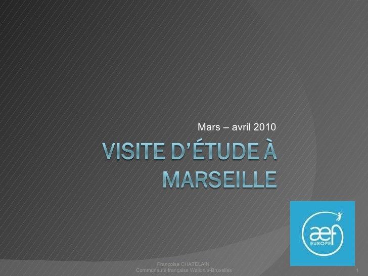 Mars – avril 2010 Françoise CHATELAIN  Communauté française Wallonie-Bruxelles
